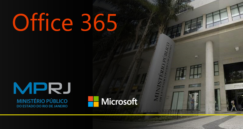Caso de sucesso do MPRJ, com Office 365.
